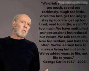 We Drink Too Much, Smoke Too Much, Spend Too Recklessly-George Carlin