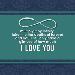 Love you, Infinity Quote