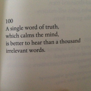 single word of truth, which calms the mind, is better to hear than a ...