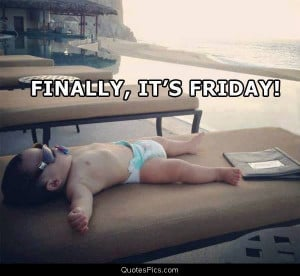 It S Friday Funny Quotes
