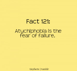 Fact Quote ~ Atychiphobia-Fear Of Failure