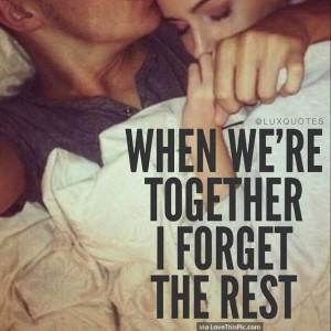 When We Are Together I Forget The Rest Pictures, Photos, and Images ...