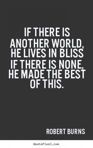 Design image quotes about life - If there is another world, he lives ...