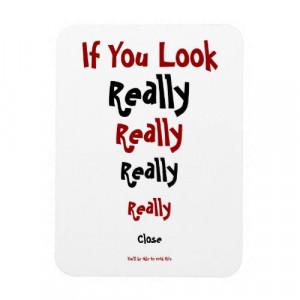 If You Look Really Really Really Really Close....Funny Fridge Magnet