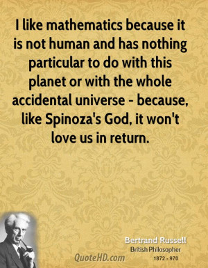 ... universe - because, like Spinoza's God, it won't love us in return