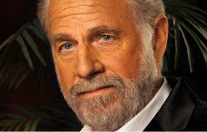 ... best Most Interesting Man in the World Quotes. Start your day with a