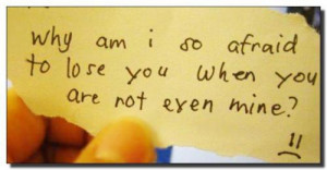 "... Am I So Afraid To Lose You When You Are Not Even Mine "" ~ Sad Quote"