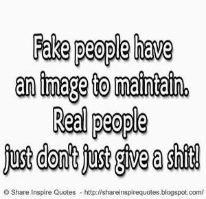 just don't give a shit!   Share Inspire Quotes - Inspiring Quotes ...