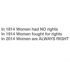 Women... We're always right