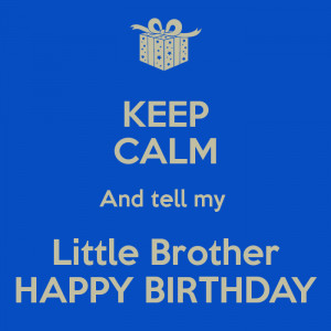 Happy Birthday Little Brother Quotes
