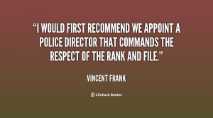 would first recommend we appoint a Police Director that commands the ...