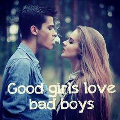 Quotes About Bad Boys And Good Girls Bad Boy Good Gi...