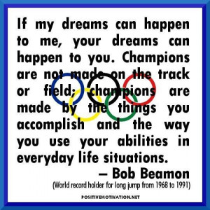 Inspirational olympic quotes if my dreams can happen to me your dreams ...