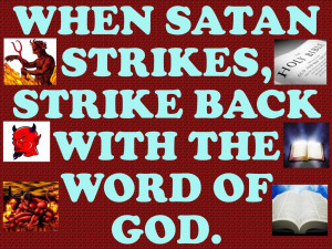 When Satan Strikes, Strike Back With The Word Of God. – Bible Quote
