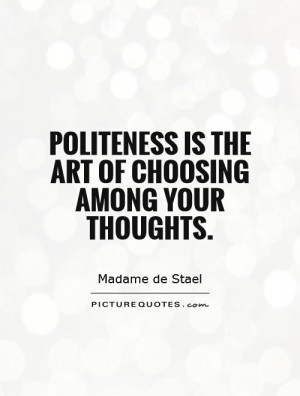 Politeness Quotes Think Before You Speak Quotes Thought Quotes Madame ...