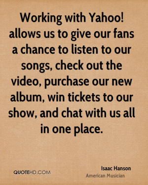 Working with Yahoo! allows us to give our fans a chance to listen to ...