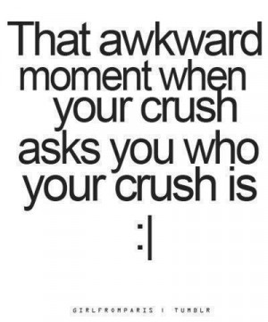 AWKWARD MOMENT WITH CRUSHES