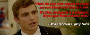 Funny 21 Jump Street Quotes