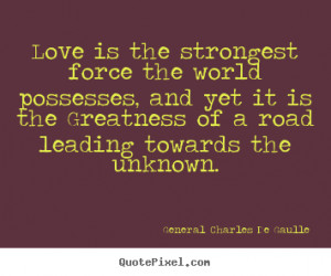 gaulle more love quotes success quotes life quotes motivational quotes
