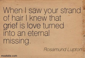 ... is love turned into an eternal missing. grief, love. Meetville Quotes