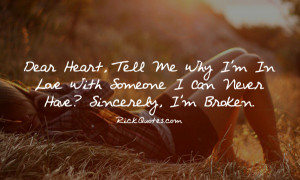 Love Quotes | I Can Never Have I'm Broken Love Quotes | I Can Never ...