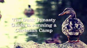 Duck Hunting Quotes Duck dynasty guide christian