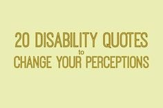 Downs Side Up: 20 Disability Quotes That Will Change Your Thinking, by ...