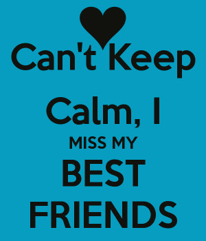 ... miss you best friend why dont you why dont you i miss you best friend