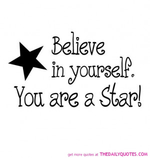 www.imagesbuddy.com/believe-in-yourself-you-are-a-star-belief-quote ...
