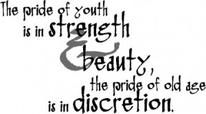 The Pride of youth is in Strength and Beauty – Beauty Quote