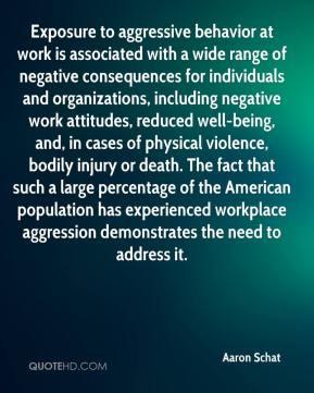 Aaron Schat - Exposure to aggressive behavior at work is associated ...