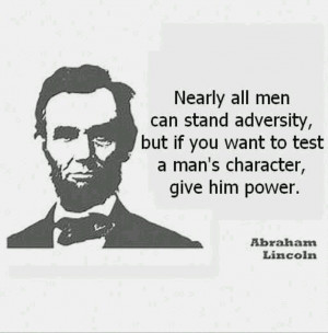 One of my all time favorite quotes from Abe Lincoln, dedicated to Mr ...