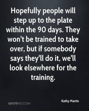 Kathy Martin - Hopefully people will step up to the plate within the ...