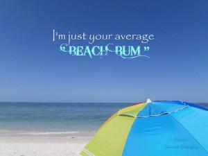 just your average beach bum! Source: http://www.oceanspiritdesigns ...