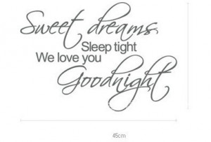 ... dream Sleep tight We love you goodnight... quotes and sayings