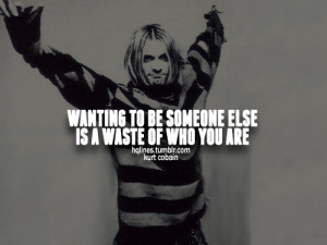 hqlines, kurt cobain, life, love, quotes, sayings