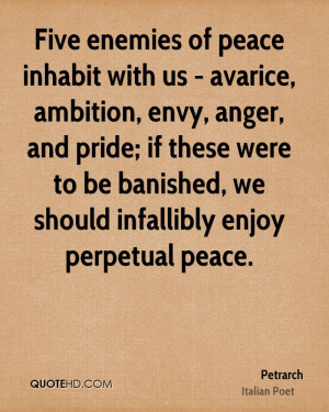 Five enemies of peace inhabit with us - avarice, ambition, envy, anger ...