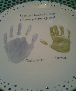 Brother handprints and quote