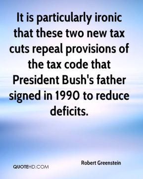 ironic that these two new tax cuts repeal provisions of the tax code ...