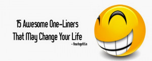 Top 15 Awesome One-Liners That May Change Your Life