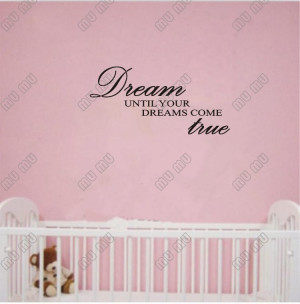 Dream-until-your-dreams-come-true-wall-art-wall-sayings-Home-Art-Decal ...