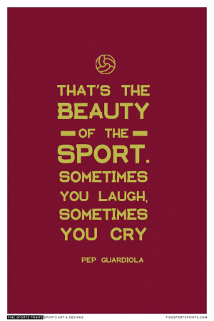Sports Quotes, Guardiola Quotes, Inspiration Quotes