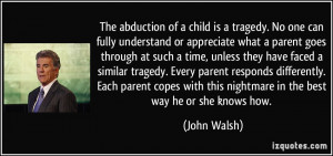 The abduction of a child is a tragedy. No one can fully understand or ...