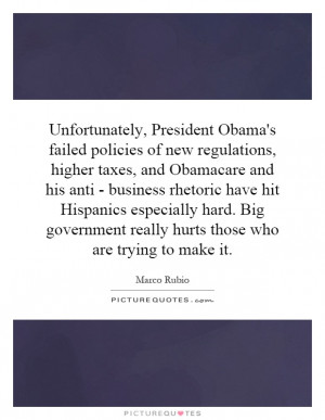 Unfortunately, President Obama's failed policies of new regulations ...
