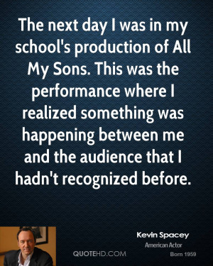 kevin-spacey-kevin-spacey-the-next-day-i-was-in-my-schools-production ...