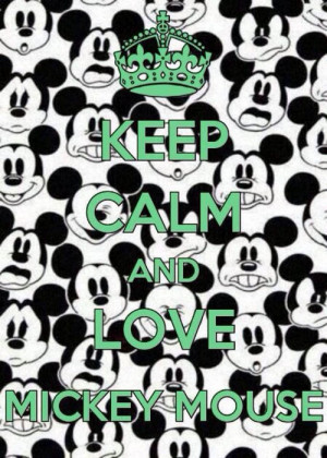 Mickey Mouse Love Quotes Calm and love mickey mouse
