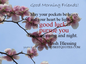 Good Morning Wishes- May your pockets be heavy and your heart be light ...