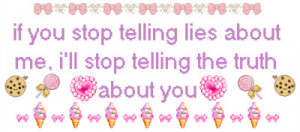 If You Stop Telling Lies About Me, I'll Stop Telling The Truth Abuot ...