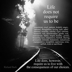 life does, however, require us to live with the consequences of our ...