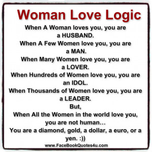 woman love logic when a woman loves you you are a husband when a few ...